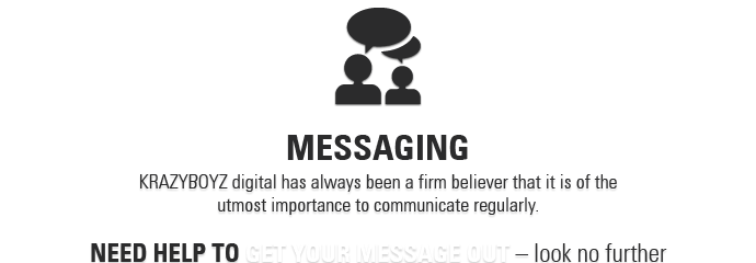 KRAZYBOYZ messaging - need help to get your message out - look no further